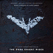 Play & Download The Dark Knight Rises: Original Motion Picture Soundtrack by Hans Zimmer | Napster