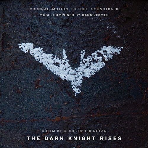 The Dark Knight Rises: Original Motion Picture Soundtrack by Hans Zimmer