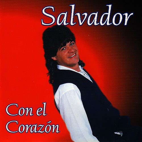 Play & Download Con el Corazón by Salvador | Napster