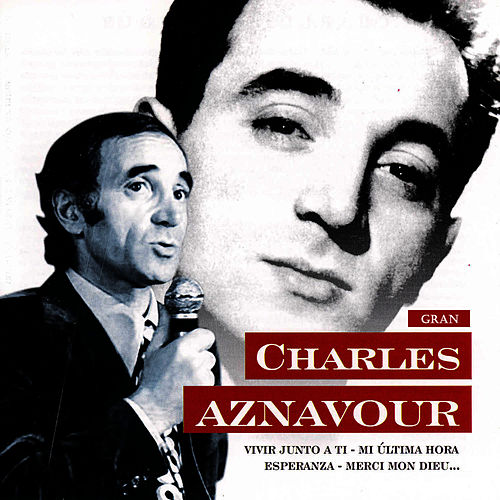 Play & Download Gran Charles Aznavour by Charles Aznavour | Napster