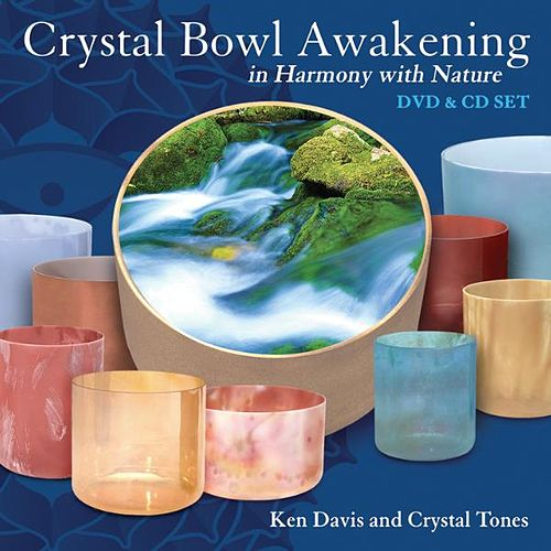 Crystal Bowl Awakening by Ken Davis