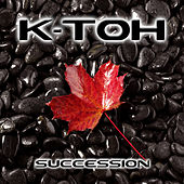 Succession by K-Toh