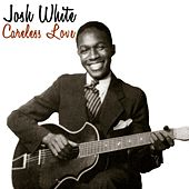 Play & Download Careless Love by Josh White | Napster