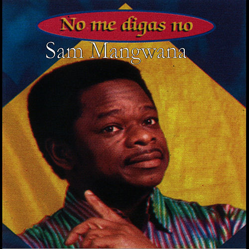 Play & Download No Me Digas No by Sam Mangwana | Napster
