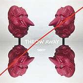 Play & Download Throw Away by Sibot | Napster