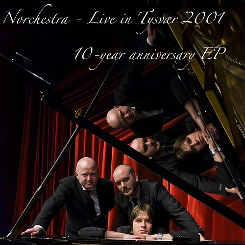 Play & Download Live in Tysvær 2001 - 10-year anniversary EP by Norchestra | Napster