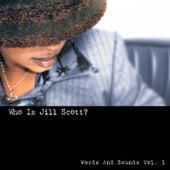 Who Is Jill Scott? (Words And Sounds Vol. 1) von Jill Scott