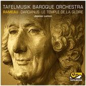 Play & Download Rameau: Dardanus - Le temple de la Gloire by Tafelmusik Baroque Orchestra | Napster