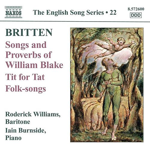 Play & Download Britten: Songs and Proverbs of William Blake - Tit for Tat by Roderick Williams | Napster