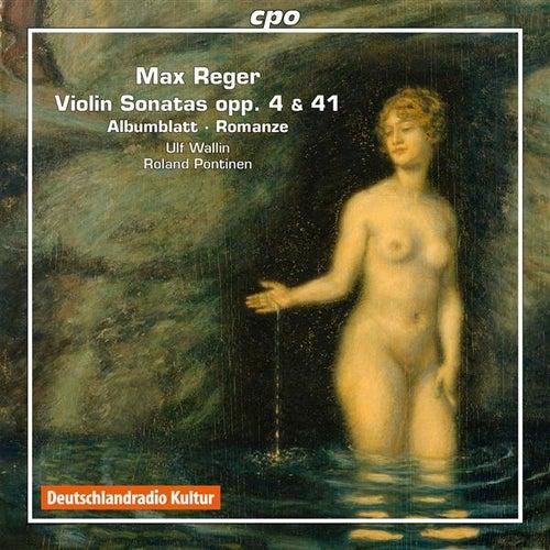 Reger: Violin Sonatas, Opp. 3 & 41 - Albumblatt - Romanze by Ulf Wallin