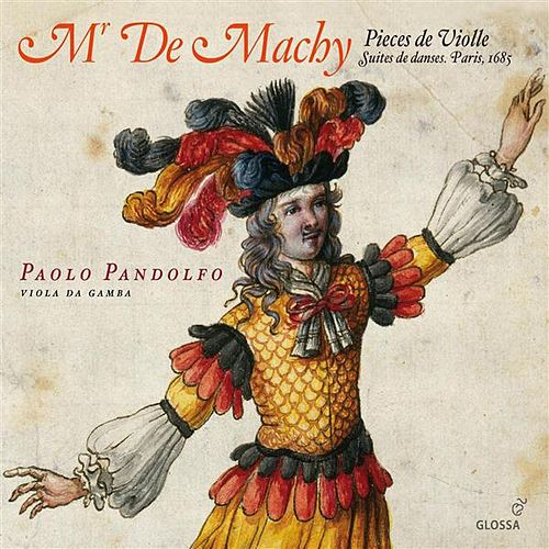 Play & Download Mr. De Machy: Pieces de Violle by Paolo Pandolfo | Napster