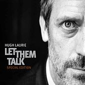 Let Them Talk (Special Edition) by Hugh Laurie