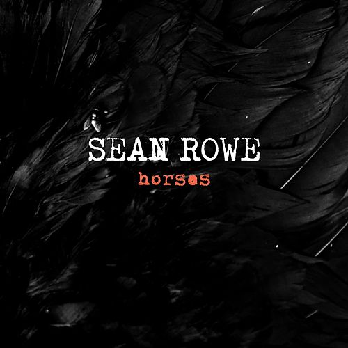 Play & Download Horses by Sean Rowe | Napster