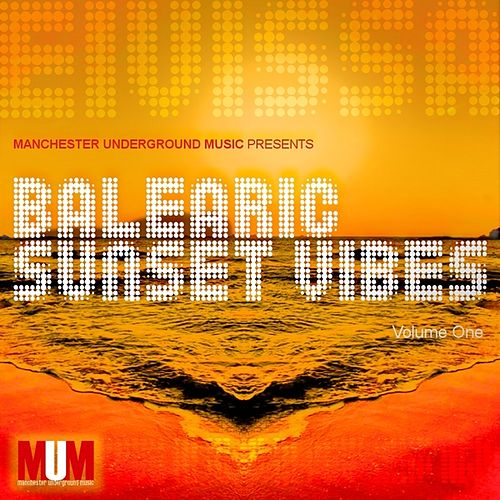 Play & Download Balearic Sunset Vibes (Volume One) by Various Artists | Napster