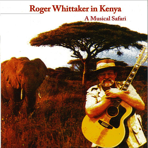 Play & Download My Land Is Kenya (A Musical Safari) by Roger Whittaker | Napster