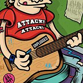 Play & Download Unplugged by Attack! Attack! UK | Napster