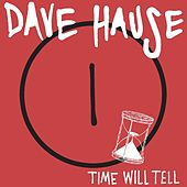 Play & Download Time Will Tell by Dave Hause | Napster