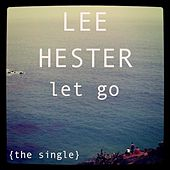 Play & Download Let Go by Lee Hester | Napster