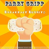 Play & Download Breakfast Burrito by Parry Gripp | Napster