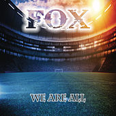 We Are All by Fox