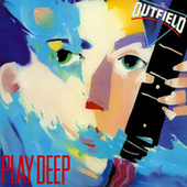 Play & Download Play Deep by The Outfield | Napster