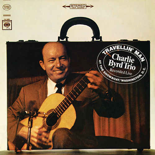 Play & Download Travellin' Man by Charlie Byrd Trio | Napster