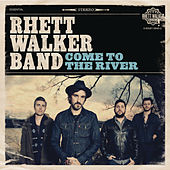 Play & Download Come To The River by Rhett Walker Band | Napster