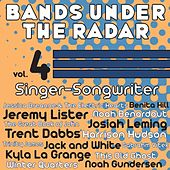 Bands Under the Radar, Vol. 4: Singer-Songwriter by Various Artists