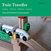 Play & Download Train Traveller: Salzburg-München, München-Salzburg (1 Hour and 28 Minutes of Musical Pleasure) by Various Artists | Napster