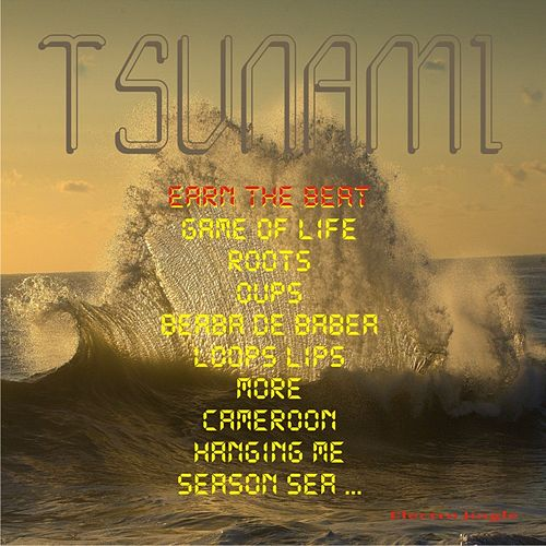 Play & Download Earn the Beat by Tsunami | Napster