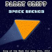Play & Download Space Nachos by Parry Gripp | Napster