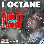 Bun it & Laugh by I-Octane
