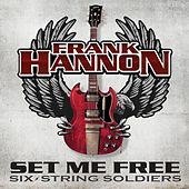 Play & Download Set Me Free by Frank Hannon | Napster