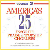 Play & Download America's 25 Favorite Praise & Worship Choruses, Vol. 3 by Various Artists | Napster