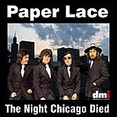 Play & Download The Night Chicago Died by Paper Lace | Napster