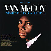 Night Time Is Lonely Time by Van McCoy