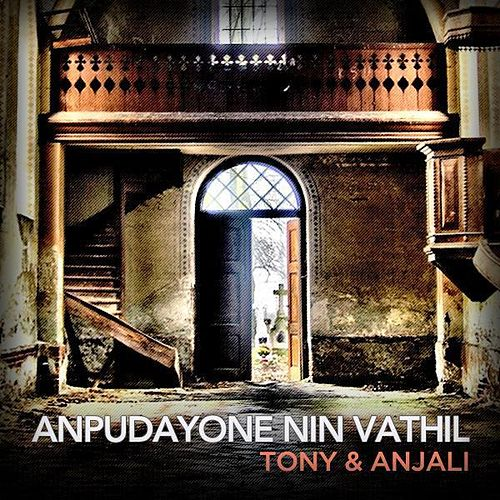 Anpudayone Nin Vathil by Tony Duke