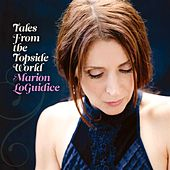 Play & Download Tales From The Topside World - Limited Edition by Marion Loguidice | Napster