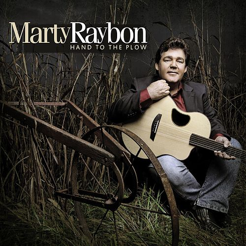 Play & Download Hand To The Plow by Marty Raybon   Napster
