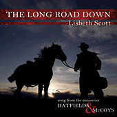 The Long Road Down (Song from the Miniseries Hatfields & McCoys) by Lisbeth Scott