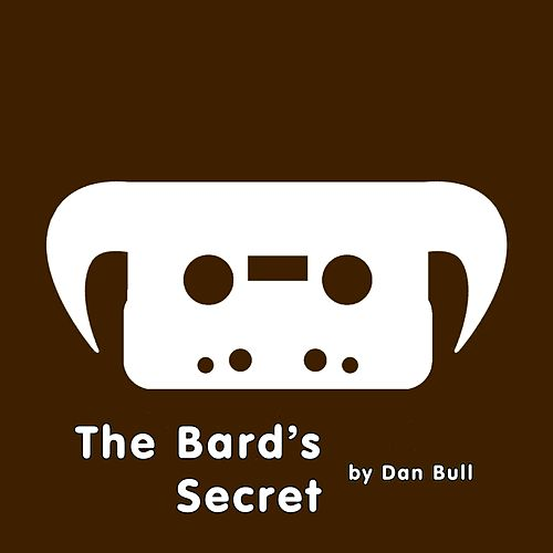 The Bard's Secret by Dan Bull