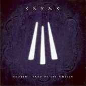 Play & Download Merlin - Bard of the Unseen by Kayak | Napster