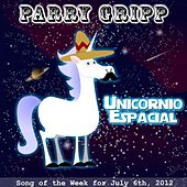 Play & Download Unicornio Espacial (Space Unicorn) by Parry Gripp | Napster