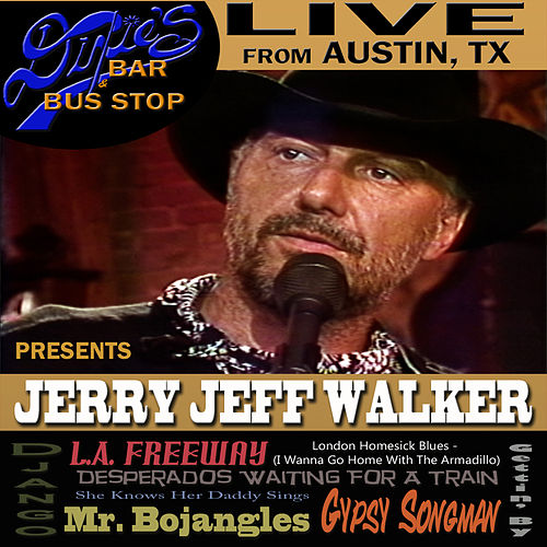 Play & Download Live From Dixie's Bar & Bus Stop by Jerry Jeff Walker | Napster