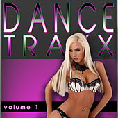 Dance Traxx Volume 1 (Original House & Electro Chart Hits) by Various Artists