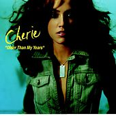 Play & Download Older Than My Years by Cherie | Napster