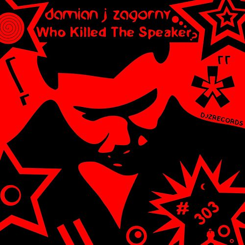 Who Killed the Speaker ? von Damian J Zagorny