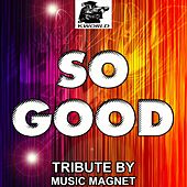 Play & Download So Good - Tribute to B.o.B by Music Magnet | Napster