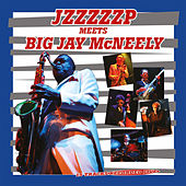 Jzzzzzp Meets Big Jay Mc Neely Live von Big Jay McNeely