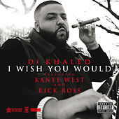 I Wish You Would von DJ Khaled